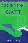 Greening the GATT:trade, environment, and the future