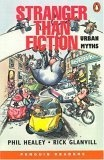 Stranger than fiction:urban myths