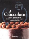 Oggi cucino io. Il cioccolato. Oltre 350 squisite ricette per tutti i gusti e le occasioni
