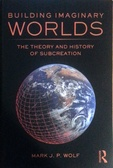 Building imaginary worlds : : the theory and history of subcreation