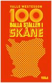 100 balla ställen i Skåne