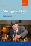 Strategies of care : : changing elderly care in Italy and the Netherlands
