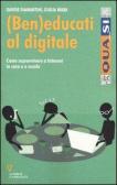 (Ben) educati al digitale. Come sopravvivere a internet in casa e a scuola