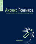 Android forensics : : investigation- analysis- and mobile security for Google Android