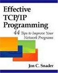 Effective TCP/IP programming:44 tips to improve your network programming