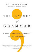 The glamour of grammar : : a guide to the magic and mystery of practical English