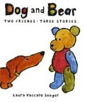 Dog and Bear : two friends, three stories 封面
