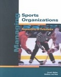 Managing sports organizations:responsibility for performance