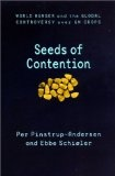 Seeds of contention:world hunger and the global controversy Over GM crops