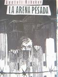 """La arena pesada"""