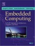Embedded computing:a VLIW approach to architecture- compilers and tools