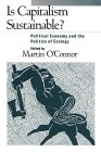Is capitalism sustainable?:political economy and the politics of ecology