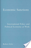 Economic sanctions:international policy and political economy at work