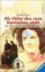 Als Hitler das rosa Kaninchen stahl. Die Geschichte der Familie Kerr.