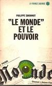 """""""Le Monde"""" et le pouvoir"""