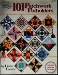 101 Patchwork Potholders