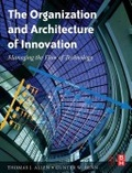 The Organization and architecture of innovation:managing the flow of technology