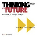Thinking about the future:guidelines for strategic foresight