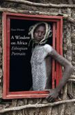 A window on Africa : : Ethiopian portraits