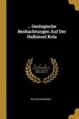 ... Geologische Beobachtungen Auf Der Halbinsel Kola