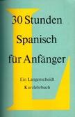 30 Stunden Spanisch für Anfänger