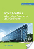 Green facilities : : industrial and commercial LEED certification