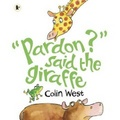 """Pardon?"" Said the Giraffe"