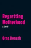 Regretting Motherhood