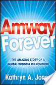 Amway forever : : the amazing story of a global business phenomenon