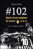 #102. Diario di una stagione da record