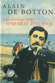 Kako ti Proust lahko spremeni življenje