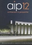 Architecture in perspective:12th annual international competition of architectural perspectivists