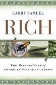 Rich, the rise and fall of American wealth culture /