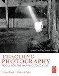 Teaching photography:tools for the imaging educator