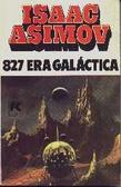 827 Era Galáctica