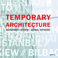 Temporary architecture : : Burkhardt Leitner - global network.