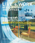 Live + work : : modern homes and offices : the southern California architecture of Shubin + Donaldson