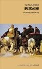 Buskashi. Eine Reise in den Afghanistan-Krieg