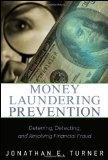 Money laundering prevention:deterring- detecting- and resolving financial fraud