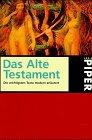 Altes Testament. Die wichtigsten Texte modern erläutert.