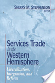 Services trade in the Western Hemisphere:liberalization, integration, and reform