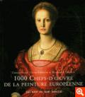 1000 Chefs-d'oeuvre de la peinture européenne de 1300 à 1850