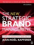 The new strategic brand management:creating and sustaining brand equity long term