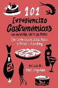 101 EXPERIENCIAS GASTRONOMICAS QUE DISFRUTAR ANTES DE MORIR
