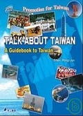 Talk about Taiwan:a guiebook to taiwan