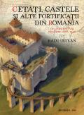 Castele, cetăţi şi alte fortificaţii din România
