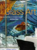 Architectural glass art:form and technique in contemporary glass