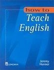 How to teach English:an introduction to the practice of English language teaching