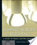 Lighting retrofit and relighting : : a guide to green lighting