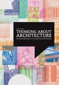 Thinking about architecture : : an introduction to architectural theory